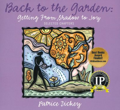 Back To the Garden: Getting From Shadow To Joy