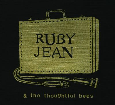 Ruby Jean & The Thoughtful Bees