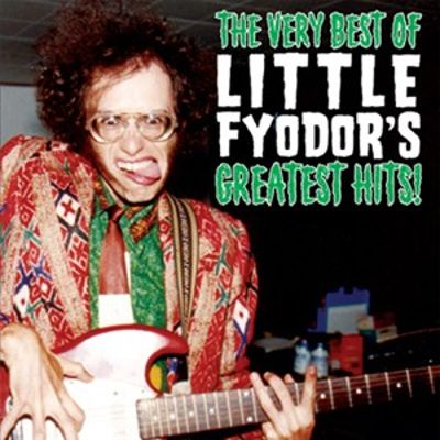 Boyd Rice Presents: The Very Best of Little Fyodor's Greatest Hits!