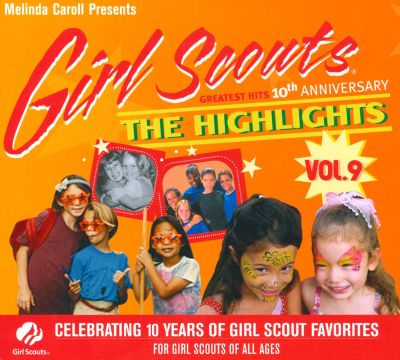 Girl Scouts Greatest Hits, Vol. 9: The Highlights