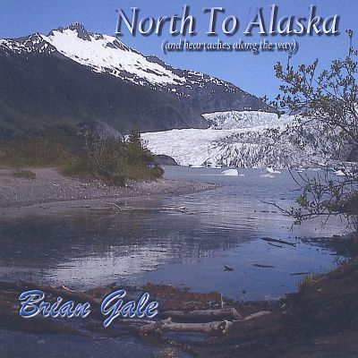 North to Alaska (And Heartaches Along the Way)