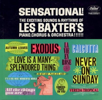 Sensational!: The Exciting Sounds & Rhythms of Les Baxter