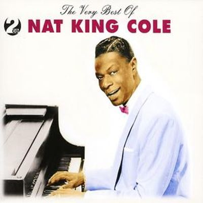The Very Best of Nat King Cole [Not Now]