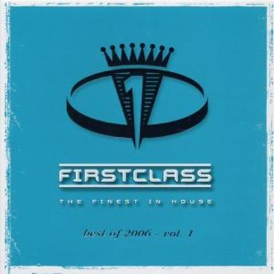 First Class: The Finest In the House, Best of 2006, Vol. 1