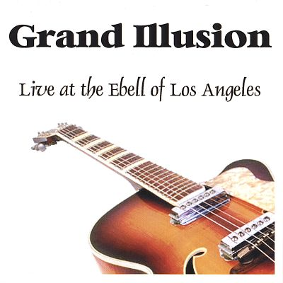 Grand Illusion: Live at the Ebell of Los Angeles