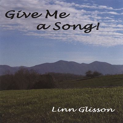Give Me a Song - Linn Glisson | Songs, Reviews, Credits