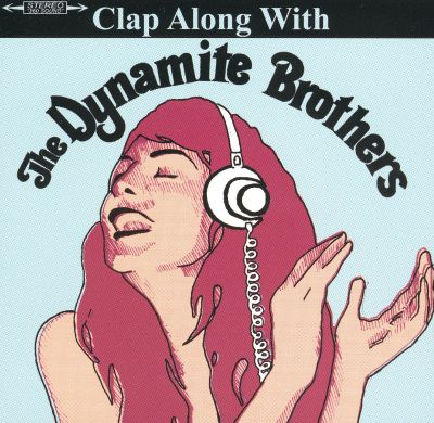 Clap Along With the Dynamite Brothers