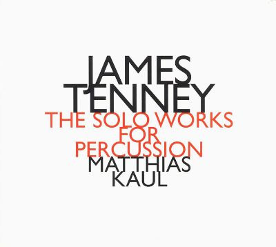 James Tenney: The Solo Works for Percussion
