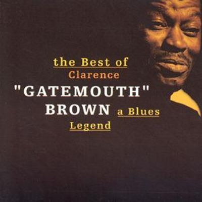 The Best of Clarence Gatemouth Brown, A Blues Legend