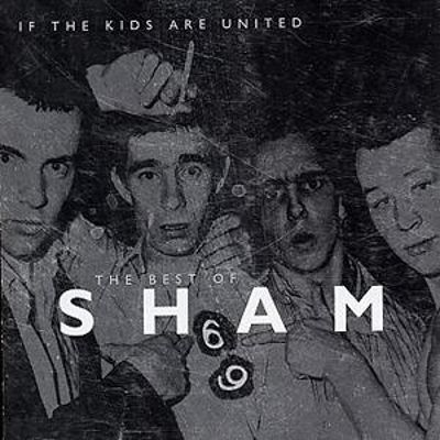 If the Kids Are United: The Best of Sham 69 [Get Back]