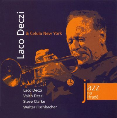 Laco Deczi and Celula New York