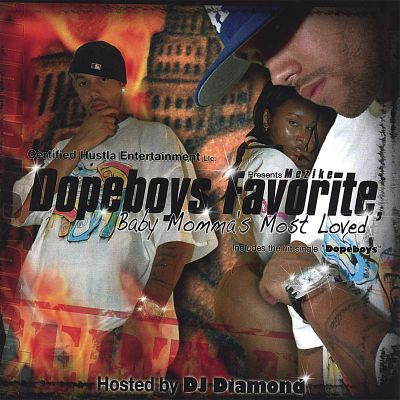 Dopeboy's Favorite, Baby Momma's Most Loved