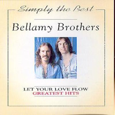 Let Your Love Flow Greatest Hits The Bellamy Brothers