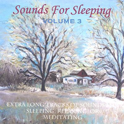 Sounds for Sleeping, Vol. 3