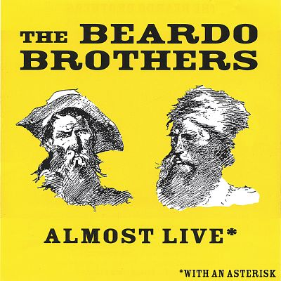 The Beardo Brothers Almost Live* (*with an Asterisk)