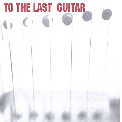 To the Last Guitar