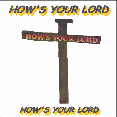 How's Your Lord