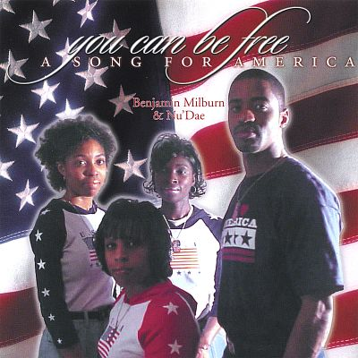 You Can Be Free: A Song for America