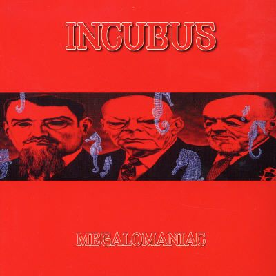 Megalomaniac/Monuments and Melodies - Incubus | Songs ...