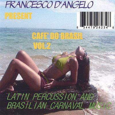Cafe' Do Brasil, Vol. 2: Latin Percussion and Brasilian Carnaval Music