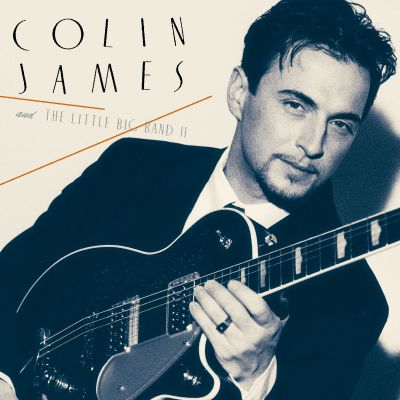 Colin James and the Little Big Band II - Colin James