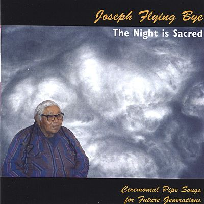 The Night Is Sacred: Lakota Ceremonial Pipe Songs for Future Generations