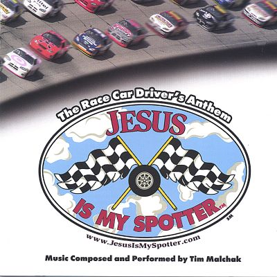 Jesus Is My Spotter - The Race Car Driver's Anthem