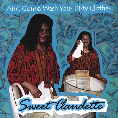 Ain't Gonna Wash Your Dirty Clothes