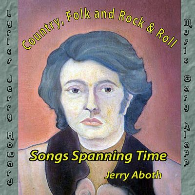 Songs Spanning Time: Country, Folk and Rock-And-Roll; Songs Spanning Time