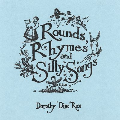 Rounds, Rhymes & Silly Songs, Vol. 1