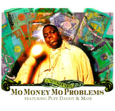 Mo Money Mo Problems [US #1] - The Notorious B.I.G ...