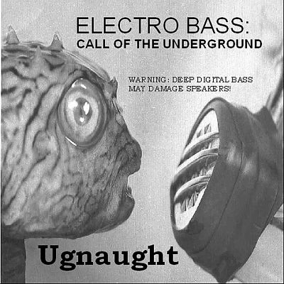 Electro Bass: Call of the Underground