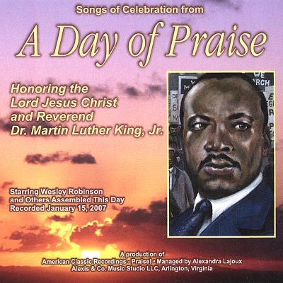 Songs of Celebration from a Day of Praise Honoring the Lord Jesus Christ and Rev. Dr. M