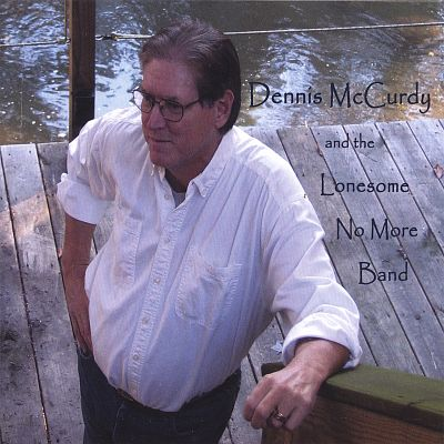 Dennis McCurdy & the Lonesome No More Band