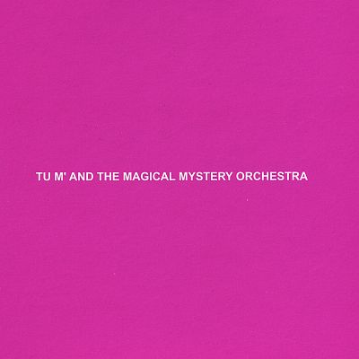 Tu M' and the Magical Mystery Orchestra