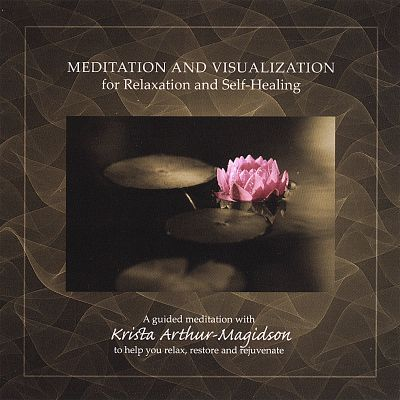 Meditation and Visualization for Relaxation and Self-Healing