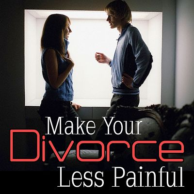 Make Your Divorce Less Painful