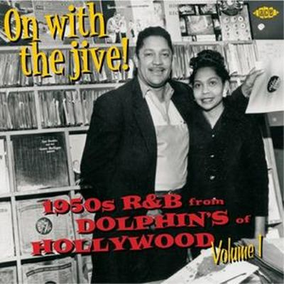 On with the Jive!: 1950's R & B from Dolphin's of Hollywood