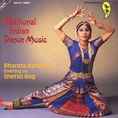Traditional Indian Dance Music: Barata Natyam - Shefali Nag | Songs