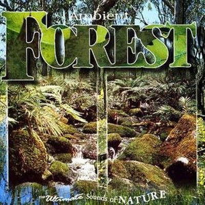 Relaxation with the Sound of Nature, Vol. 2: Ambient Forest