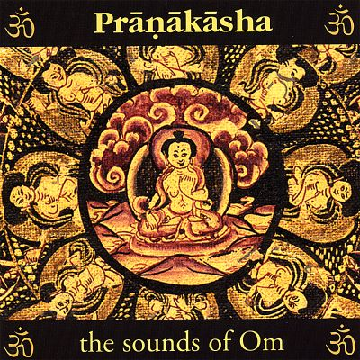 Pranakasha the Sounds of Om New Edition