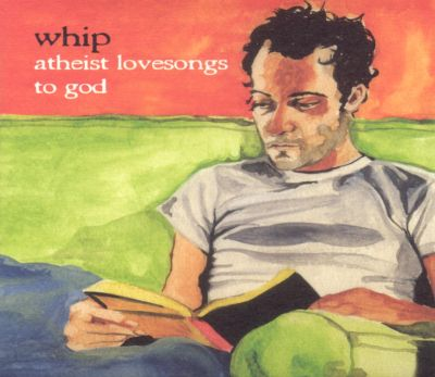 Atheist Love Songs to God