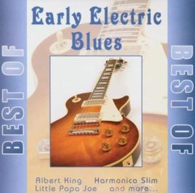 Best Of Early Electric Blues