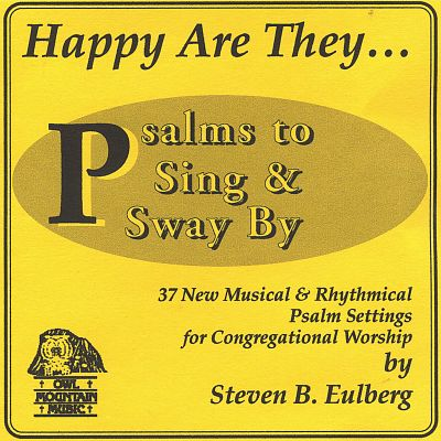 Happy Are They: Psalms to Sing and Sway By