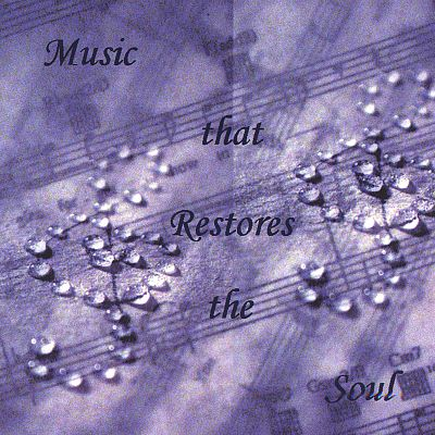 Music That Restores the Soul