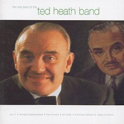 The Very Best of the Ted Heath Band