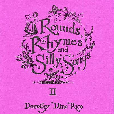 Rounds, Rhymes & Silly Songs, Vol. 2