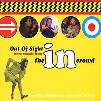 Out of Sight: More Sounds From the In Crowd