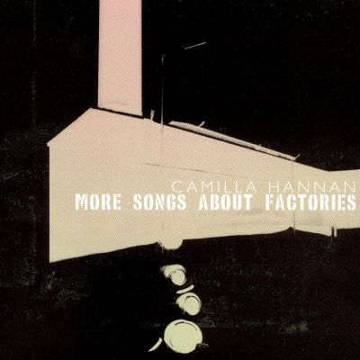 More Songs About Factories