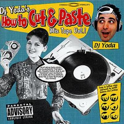 DJ Yoda's How to Cut and Paste, Vol. 1